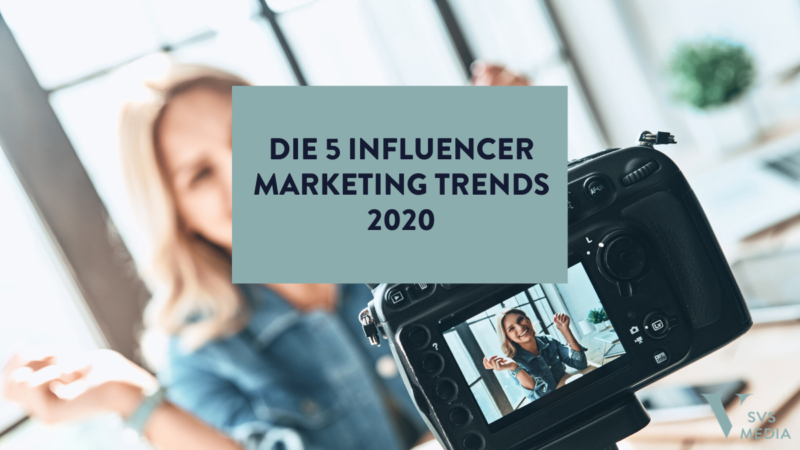 Die 5 Influencer-Marketing Trends 2020