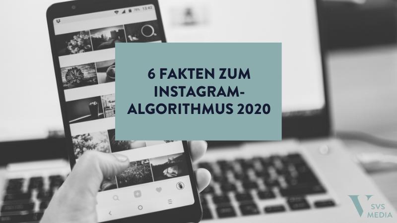 6 Fakten zum Instagram-Algorithmus 2020