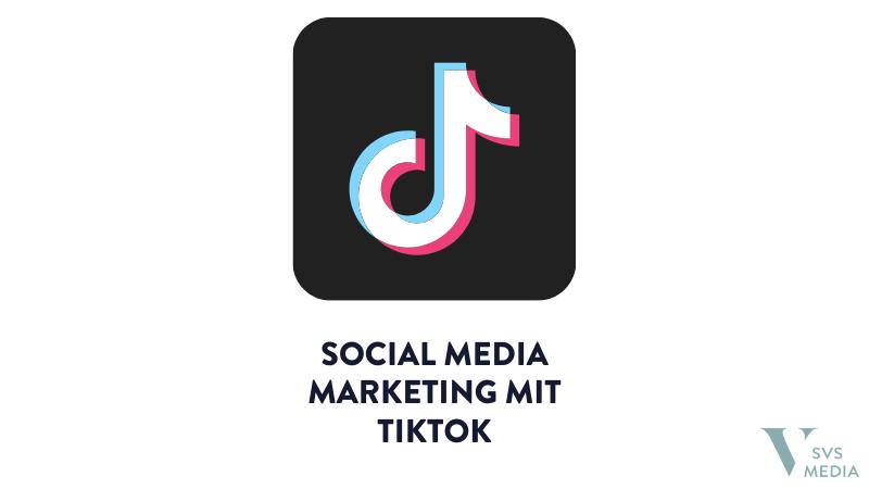 Social Media Marketing mit TikTok