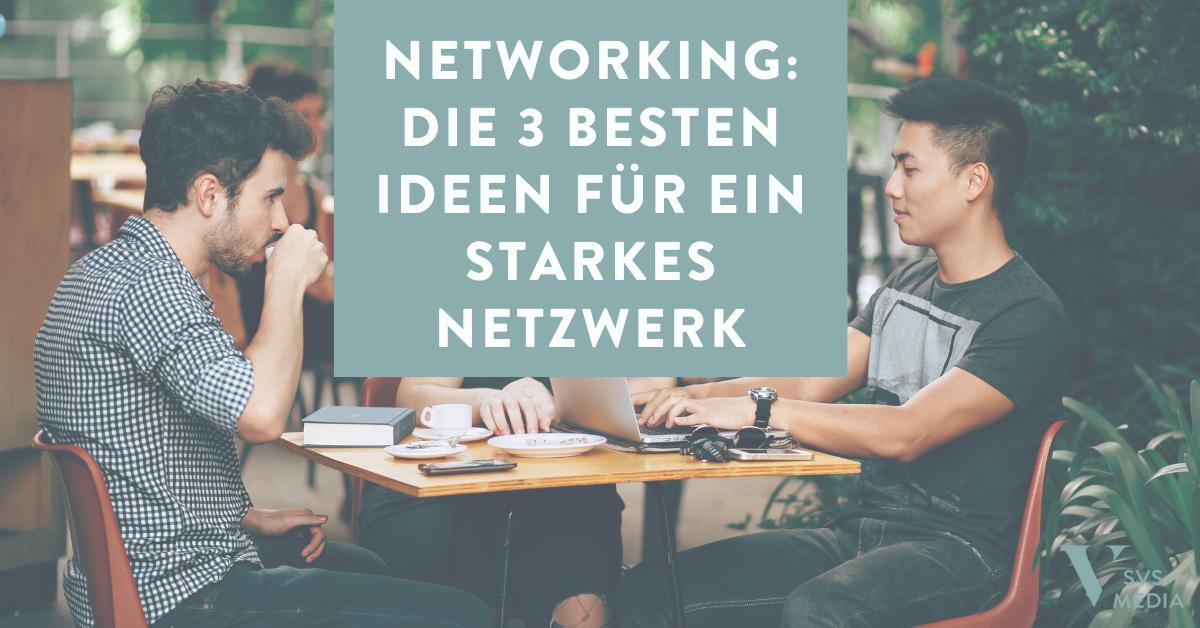 Networking: die 3 besten Ideen für ein starkes Netzwerk